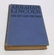 ABRAHAM LINCOLN The Boy and The Man HC/1925 James Morgan History President - P