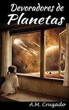 Devoradores de Planetas by A. M. Cruzado (2016, Paperback)