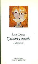 CANALI Luca, Spezzare l'assedio e altre storie