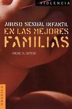 Violencia: Abuso Sexual Infantil en las Mejores Familias by Irene V Intebi