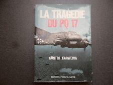 LA TRAGEDIE DU PQ 17 GUNTER KARWEINA WWII AVIATION MILITAIRE RUSSIE  ROYAUME UNI