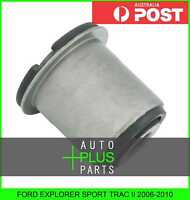 Fits FORD EXPLORER SPORT TRAC II 2006-2010 - REAR ARM BUSHING FRONT ARM
