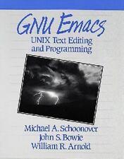 GNU Emacs: UNIX Text Editing and Programming Schoonover, Michael A., Bowie, Joh