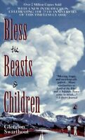 Bless the Beasts and Children by Swarthout, Glendon