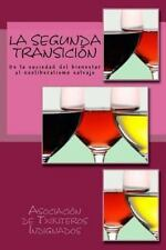 La Segunda Transici�n : De la Sociedad Del Bienestar Al Neoliberalismo...