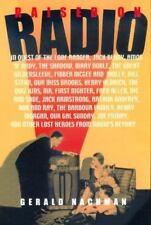 Raised on Radio: in Quest of Radio's Heyday by Gerald Nachman (HG/DJ,1998) 1st
