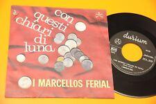 """I MARCELLOS FERIAL 7"""" 45 CON QUESTI CHIARI DI LUNA ORIGINALE 1964 EX"""