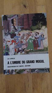 L.N. Lavolle - A l'ombre du grand Mogol - Bibliothèque de l'Amitié (1970)