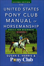 The United States Pony Club Manual of Horsemanship/Basics for Beginners/D Level