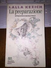 LA PREPARAZIONE intr. di Michele Prisco LALLA KEZICH bur 1990