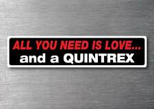 All you need is a Quintrex sticker 7 yr water & fade proof vinyl boat ski fish