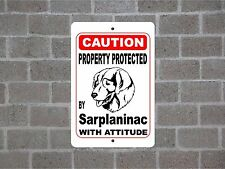 Property protected by Sarplaninac dog breed with attitude metal sign #B