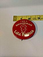 Vintage  Button Pin ~ I ATE A BRIDGEMAN LALA PALOOZA ~ Pinback ~ Ships FREE