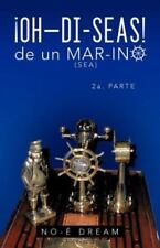 Oh-di-Seas de un Mar-ino : 2A. Parte by No-É Dream (2012, Paperback)
