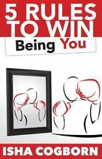 5 Rules to Win Being You by Isha Cogborn (2014, Paperback)