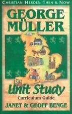 George Muller: Unit Study Curriculum Guide Christian Heroes: Then & Now