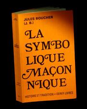 [ESOTERISME FRANC-MACONNERIE] BOUCHER (Jules) - La Symbolique maçonnique.