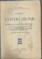 C. LEVI: CORSO DI COSTRUZIONI ED ELEMENTI DI GEOMETRIA DESCRITTIVA _ HOEPLI 1931