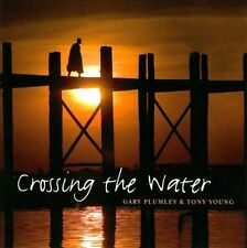 Crossing The Water CD  by Gary Plumley Tony Young