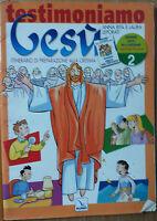 Testimoniamo Gesù. Quaderno attivo: 2 - AA.VV.  - Elledici,2004 - R