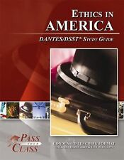 Ethics in America DANTES/DSST Test Study Guide - PassYourClass BRAND NEW