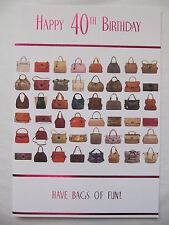SUPER PICTURES OF HANDBAGS HAVE BAGS OF FUN HAPPY 40TH BIRTHDAY GREETING CARD