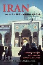 Iran and the Surrounding World : Interactions in Culture and Cultural...