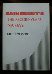 SAINSBURY'S: THE RECORD YEARS, 1950-1992., Emerson, Giles, Used,VGC,with letter.