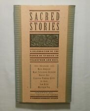 Sacred Stories: A Celebration of the Power of Stories to Transform and Heal