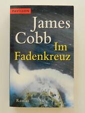 James Cobb Im Fadenkreuz Roman Thriller