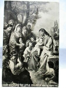 1910 POSTCARD CHRIST BLESSING THE LITTLE CHILDREN, ONE OF THE THIRTY FIVE
