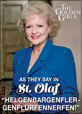 "Golden Girls Photo Quality Magnet: Rose ""As they say in St. Olaf..."""