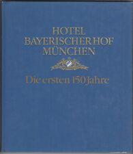 1991 Hotel Bayerischer Hof Munchen: Die Ersten 150 Jahre (German)