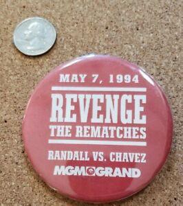 Randall vs Chavez Revenge Rematch 5/7/1994  Pin Back Button MGM Grand Las Vegas