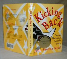 Kicking Back - Further Dispatches from the South by John Shelton Reed - SIgned -