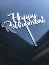 Happy Retirement cake topper mirrored  acrylic Retirement celebration