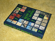 READER'S DIGEST HOW IS IT DONE? HB 1st 1990 Explaining science in everyday world
