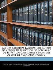 Las Dos Comedias Famosas : Los Bandos de Verona de Francisco de Rojas (Año de...