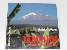 Weyer, Helfried:Kilimanjaro : Urwald, Eis u. Steppentiere