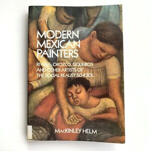 Modern Mexican Painters By MacKinley Helm Ex Library Softcover Book 1989