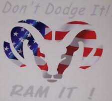 Dont Dodge it RAM IT! Head Window Decal American Flag Plus Colors 2500 1500 3500