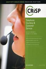 Telephone Courtesy & Customer Service, Fourth Edition: Be Your Company's