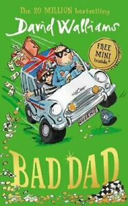 Bad Dad: Laugh-out-loud funny new children's book by bests... by Walliams, David