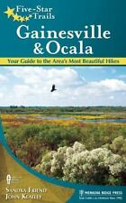 Five-Star Trails: Gainesville & Ocala: Your Guide to the Area's Most Beautiful H