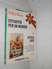 EPITAFFIO PER UN NEMICO George Barr Longanesi 1972 libro romanzo narrativa di