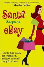 Santa Shops on eBay : How to Find Deals, Get Organized, and Give Yourself the...