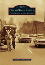 Images of America: Grand River Avenue : From Detroit to Lake Michigan by Gail...