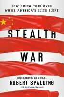 Stealth War : How China Took over While America's Elite Slept, Hardcover by S...