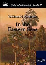 NEW In the Eastern Seas by William Henry Giles Kingston