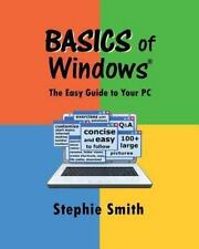 BASICS of Windows : The Easy Guide to Your PC by Stephie Smith (2013, Paperback)